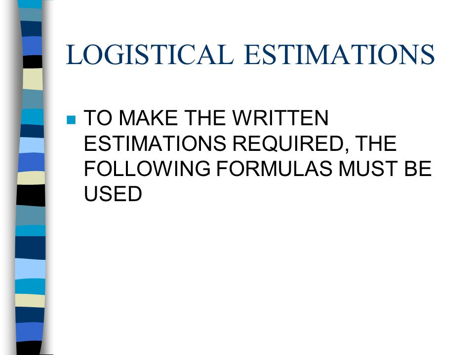 ESTIMATING LOGISTICS