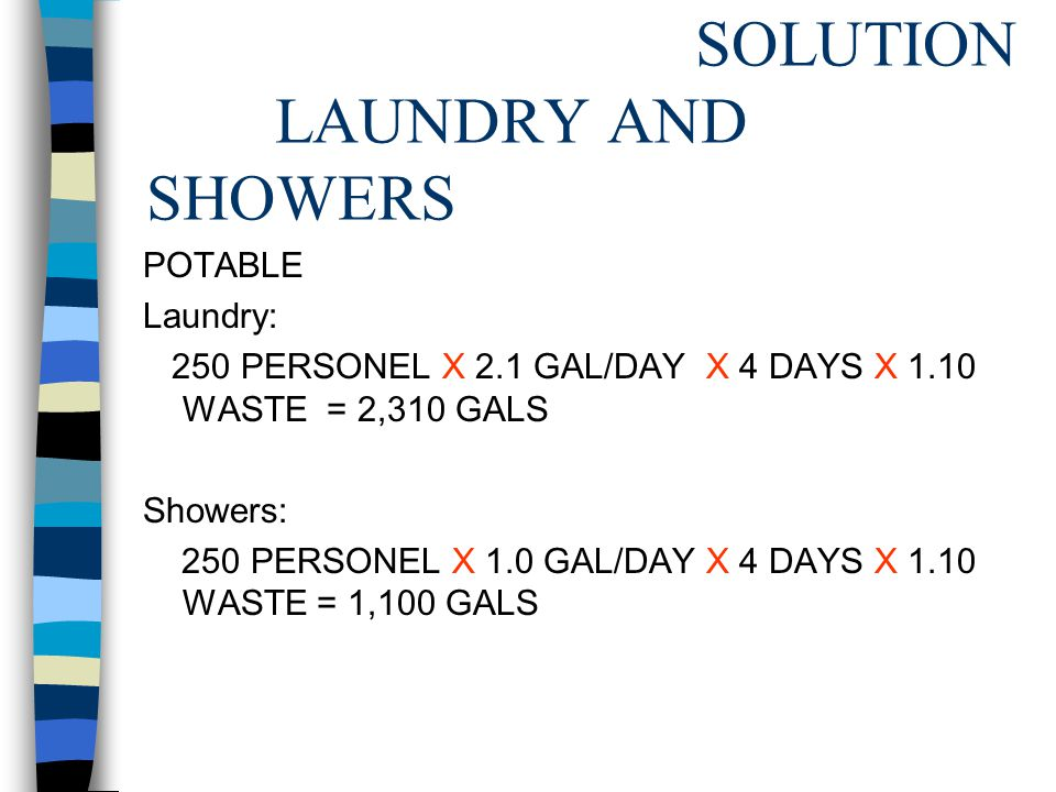SOLUTION CONT. EQUIPMENT NON POTABLE 50 VEHICLES X 1 GAL/DAY X 28 DAYS X 1.10 WASTE = 1,540 GALS