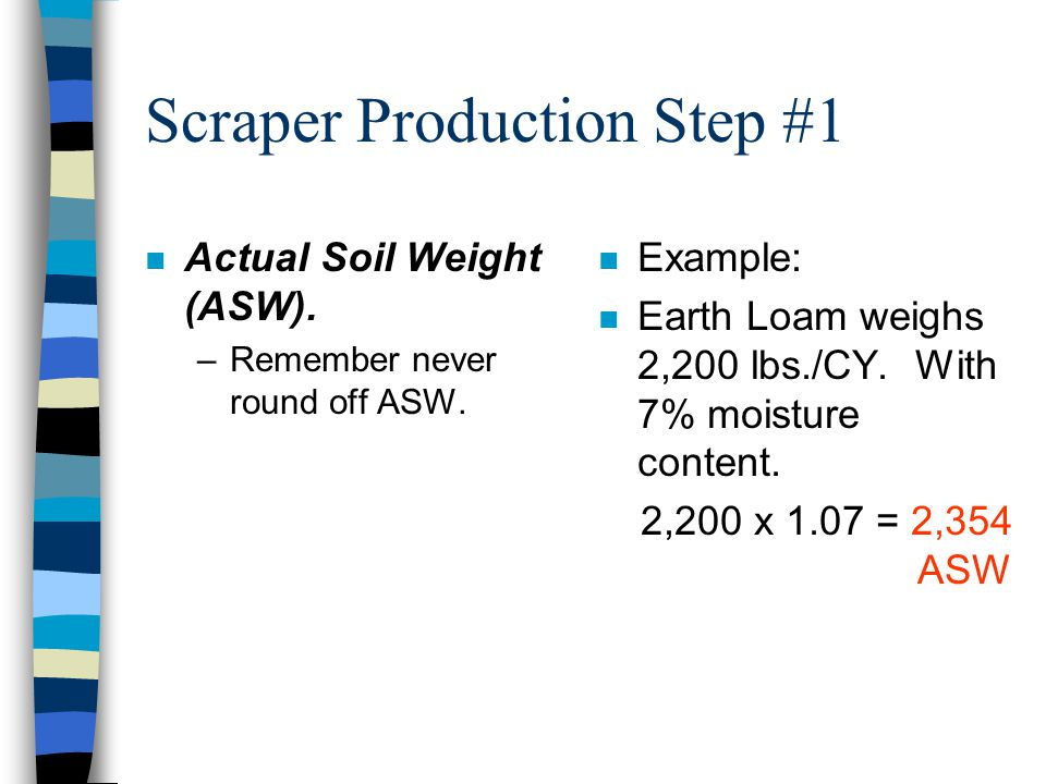 Actual Soil Weight (ASW) n For classroom purposes: –If you are given a wet soil, take the weight of the wet soil off table #2-2. –If you are not given
