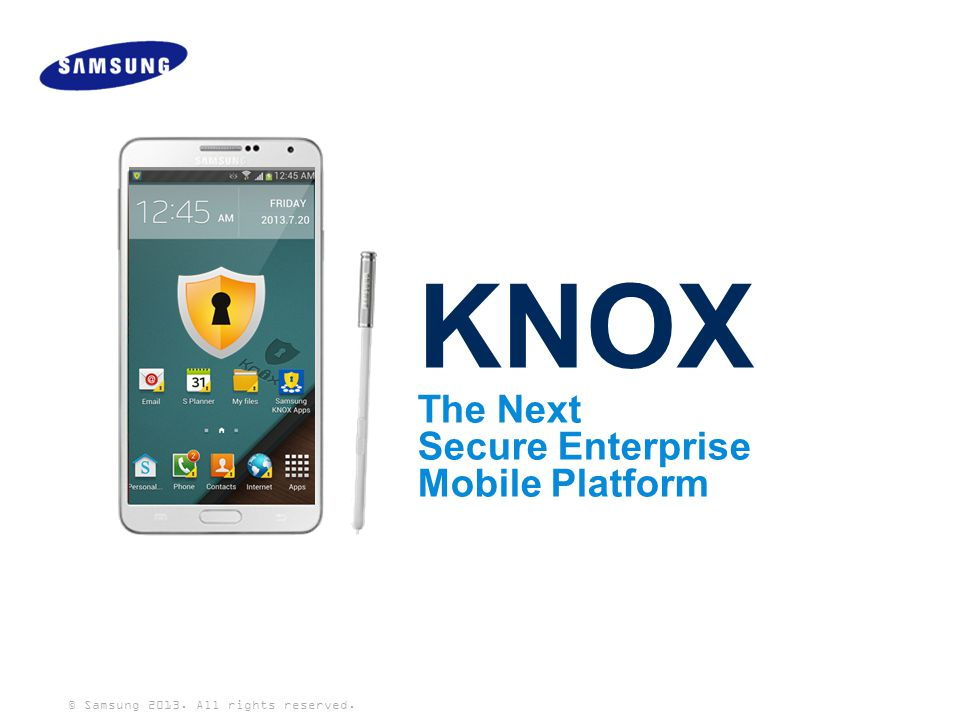 12 KNOX uses Mandatory Access Control (MAC) to prevent malicious apps from running and preventing system wide damage Secure Platform | SE for Android Protects Device & OS from Malicious Apps When a malicious app roots an Android it can affect the entire device