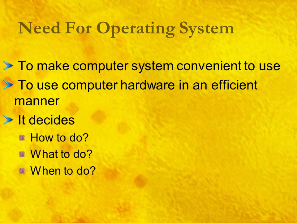 Softsmith Infotech Types of Operating System Tasks o Uni tasking (DOS) o Multi tasking : All modern OS Users o Single User: Mac, Windows o Multi User: Linux