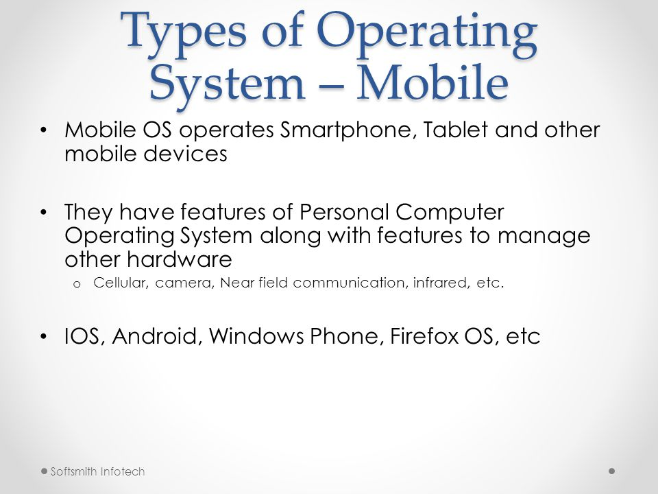 Types of Operating System Single User : Allows only one user to run programs at a time.