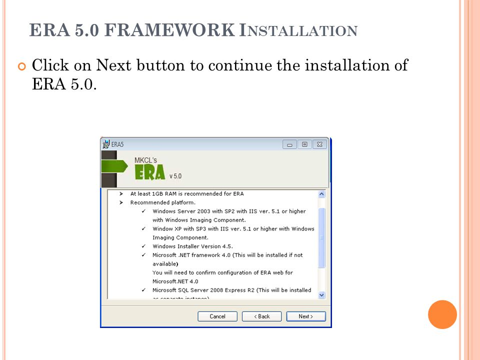 ERA 5.0 FRAMEWORK I NSTALLATION Click on Next button to continue the installation of ERA 5.0.