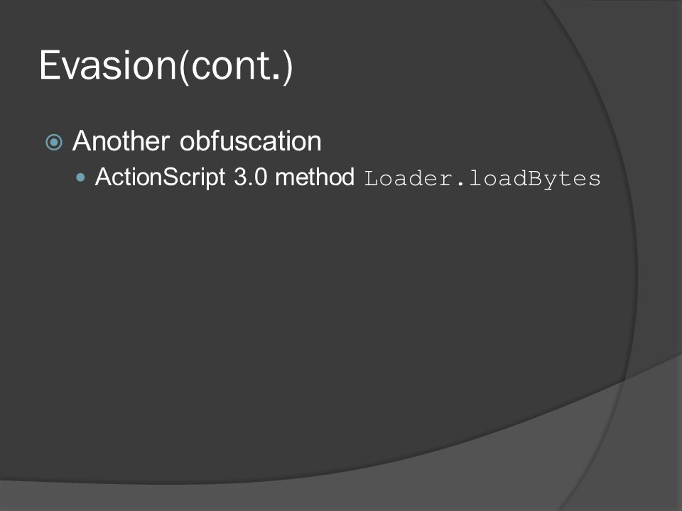  Another obfuscation ActionScript 3.0 method Loader.loadBytes