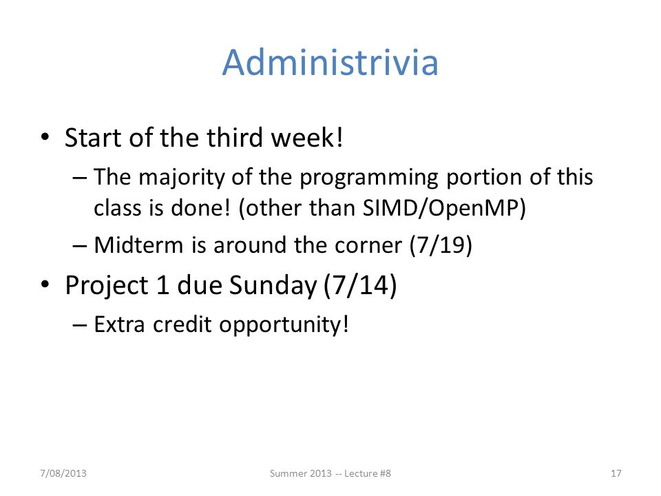 Administrivia Start of the third week.