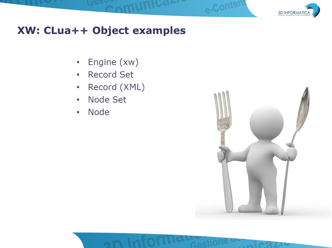 XW: CLua++ Object examples Engine (xw) Record Set Record (XML) Node Set Node