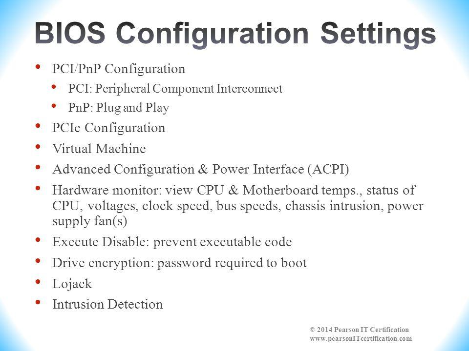 PCI/PnP Configuration PCI: Peripheral Component Interconnect PnP: Plug and Play PCIe Configuration Virtual Machine Advanced Configuration & Power Inte