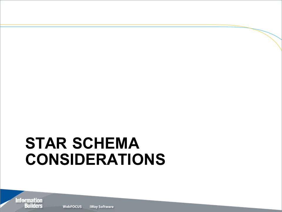STAR SCHEMA CONSIDERATIONS