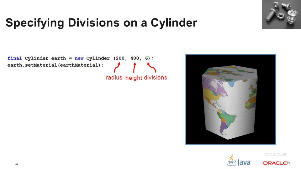 22 Specifying Divisions on a Cylinder 22 radius height divisions