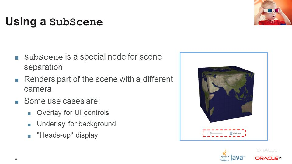35 Using a SubScene 35 ■ SubScene is a special node for scene separation ■ Renders part of the scene with a different camera ■ Some use cases are: ■ O