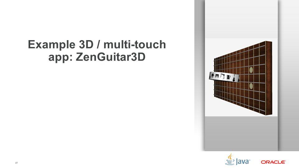 41 Example 3D / multi-touch app: ZenGuitar3D