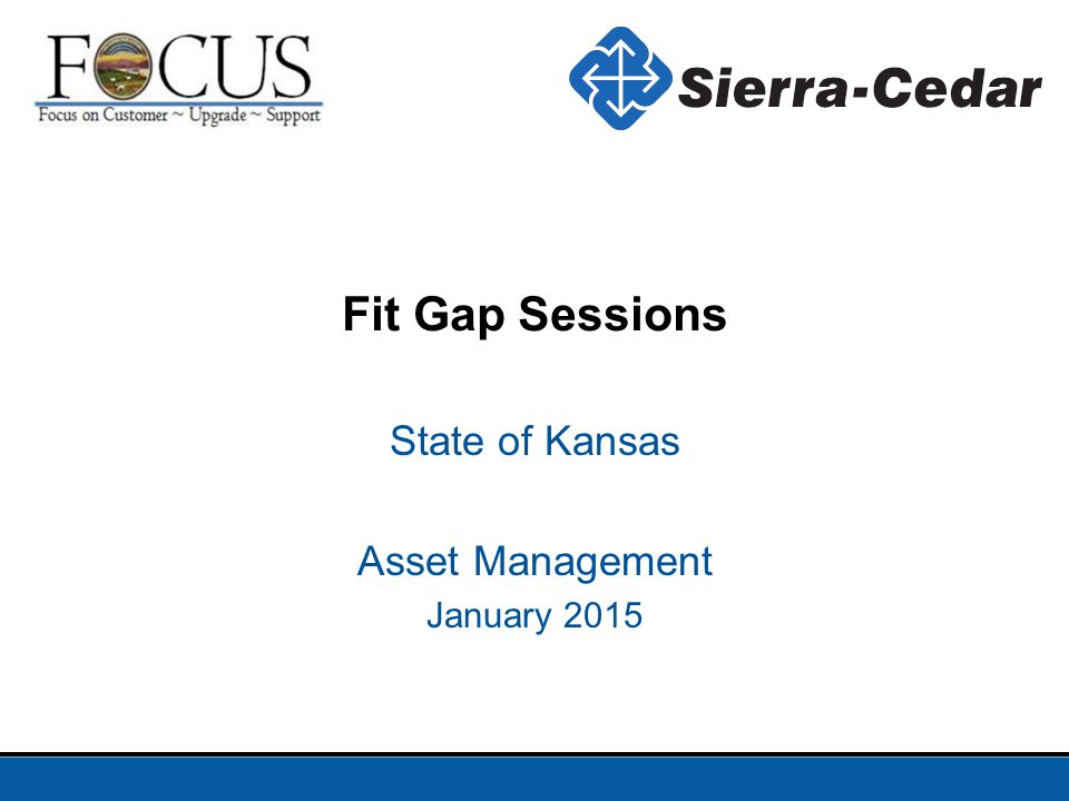Fit Gap Sessions State of Kansas Asset Management January 2015
