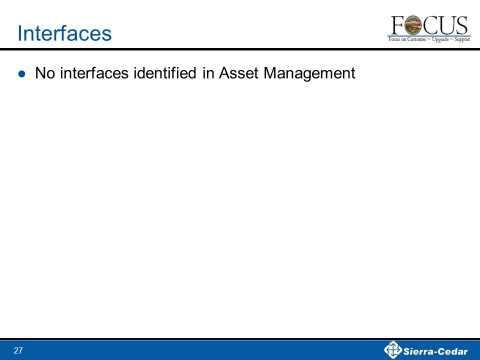 27 Interfaces ●No interfaces identified in Asset Management