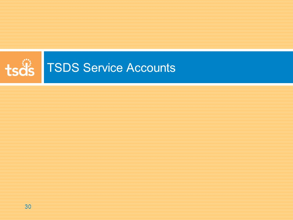 TSDS Service Accounts 30