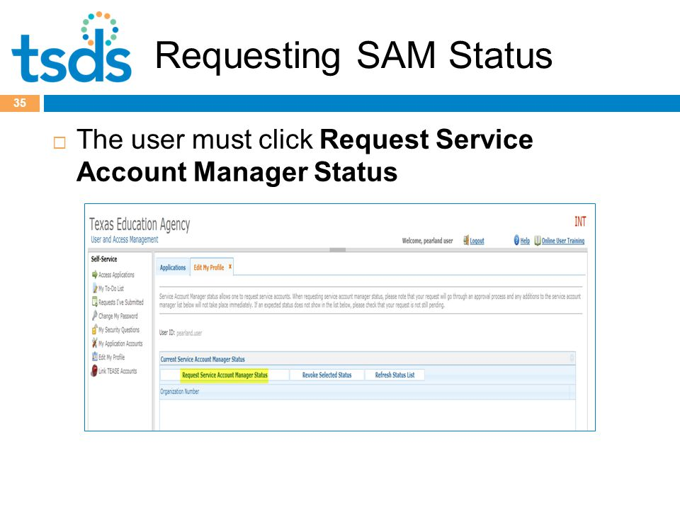 Requesting SAM Status  The user must click Request Service Account Manager Status 35