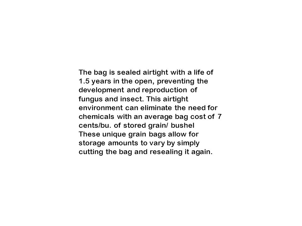 The bag is sealed airtight with a life of 1.5 years in the open, preventing the development and reproduction of fungus and insect.