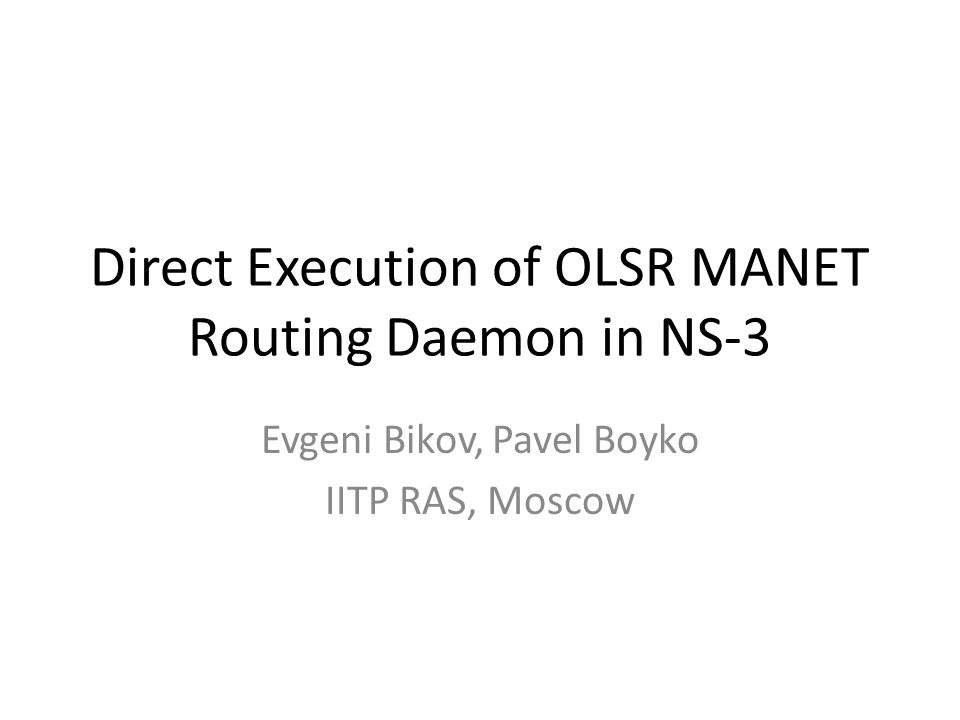 Overview Questions: – Can the ns-3-dce framework run unmodified OLSRd routing daemon.