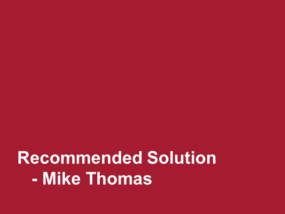 Recommended Solution - Mike Thomas