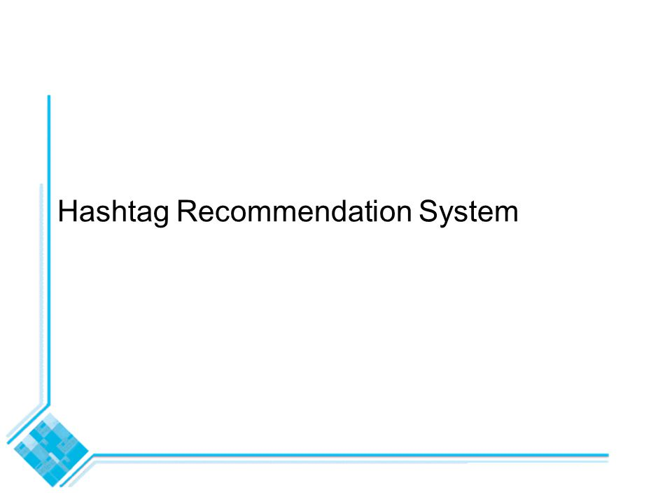 Hashtag Recommendation System