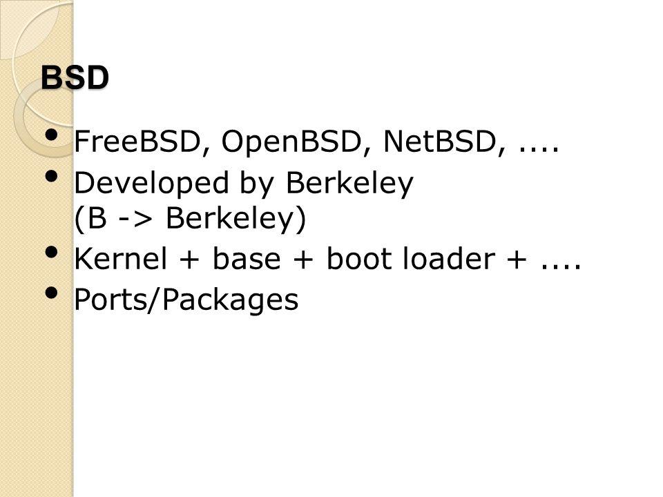 BSD FreeBSD, OpenBSD, NetBSD,....