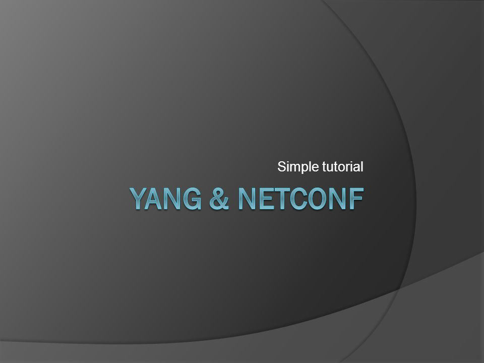 Yang - Modules and submodules  Header statements yang-version, namespace, prefix  Linkage statement import and include  Meta information organization, contact  Revision history revision