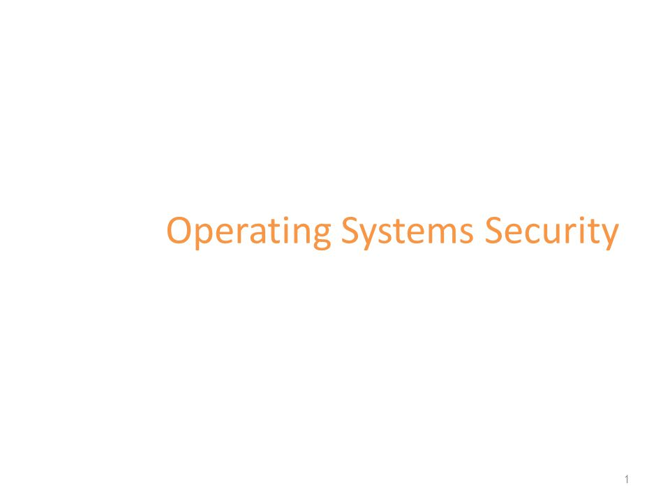 Operating Systems Security 1