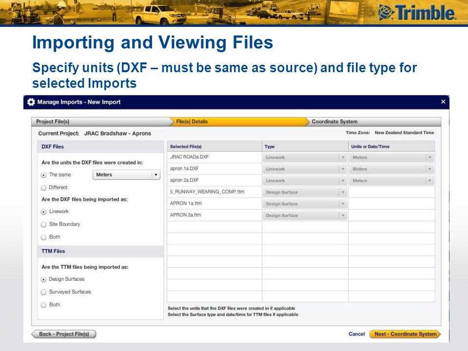 Importing and Viewing Files Specify units (DXF – must be same as source) and file type for selected Imports