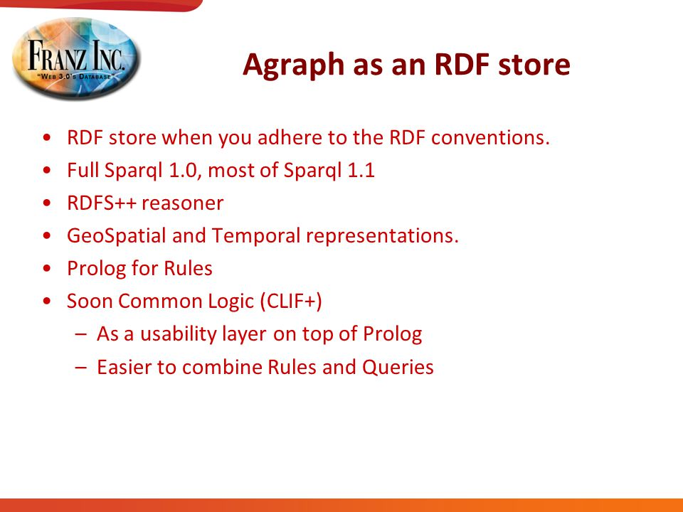 Agraph as an RDF store RDF store when you adhere to the RDF conventions.