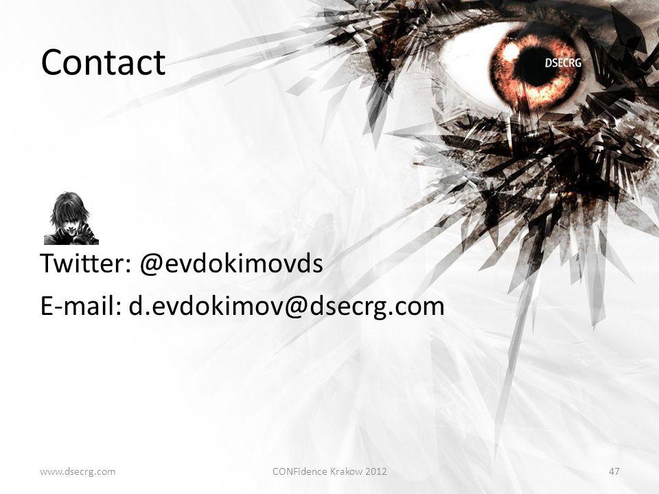 Contact Twitter: @evdokimovds E-mail: d.evdokimov@dsecrg.com CONFidence Krakow 201247www.dsecrg.com