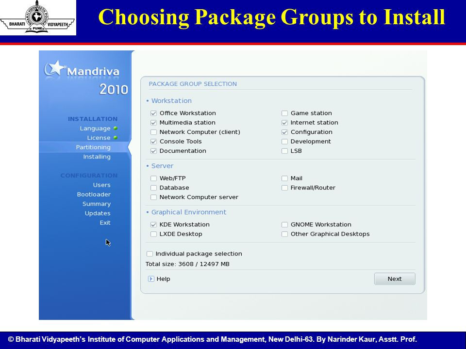 © Bharati Vidyapeeth's Institute of Computer Applications and Management, New Delhi-63. By Narinder Kaur, Asstt. Prof. Choosing Package Groups to Inst