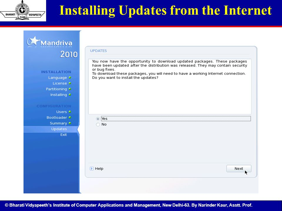 © Bharati Vidyapeeth's Institute of Computer Applications and Management, New Delhi-63. By Narinder Kaur, Asstt. Prof. Installing Updates from the Int