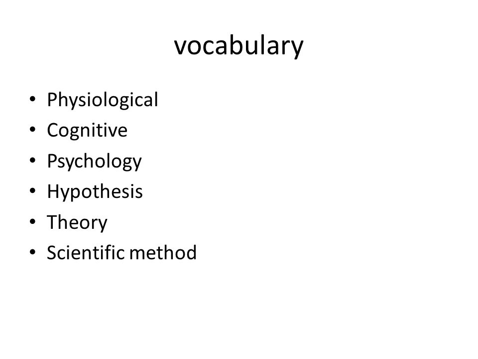 vocabulary Physiological Cognitive Psychology Hypothesis Theory Scientific method