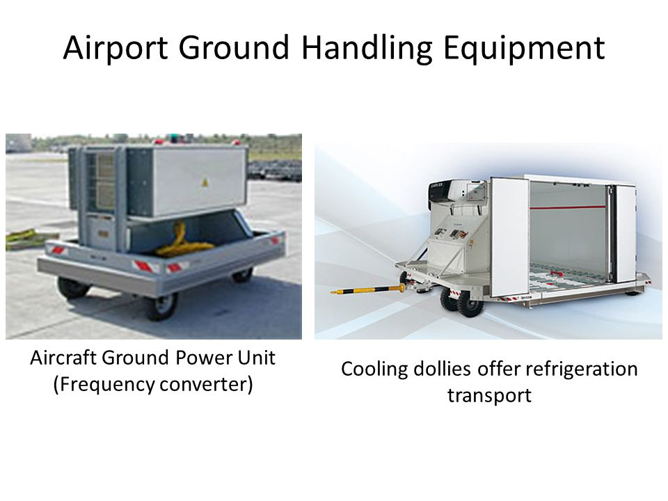 Airport Ground Handling Equipment Aircraft Ground Power Unit (Frequency converter) Cooling dollies offer refrigeration transport
