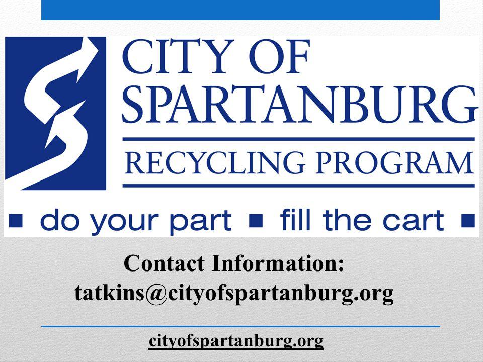 Contact Information: tatkins@cityofspartanburg.org cityofspartanburg.org