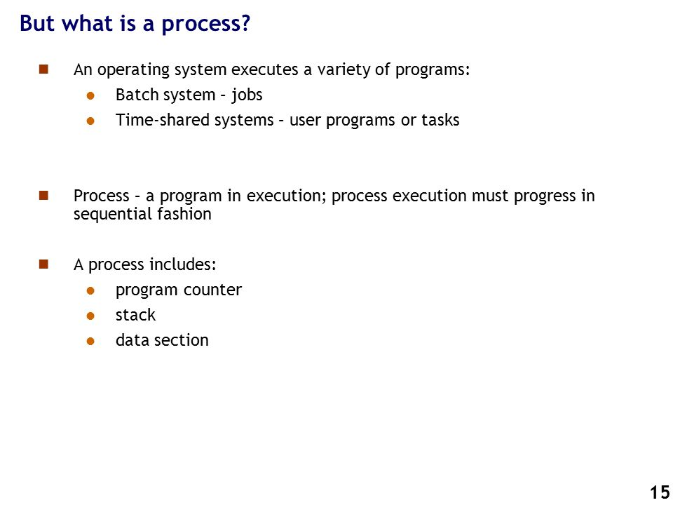 15 But what is a process.