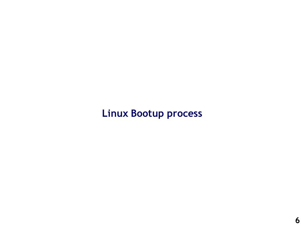 6 Linux Bootup process