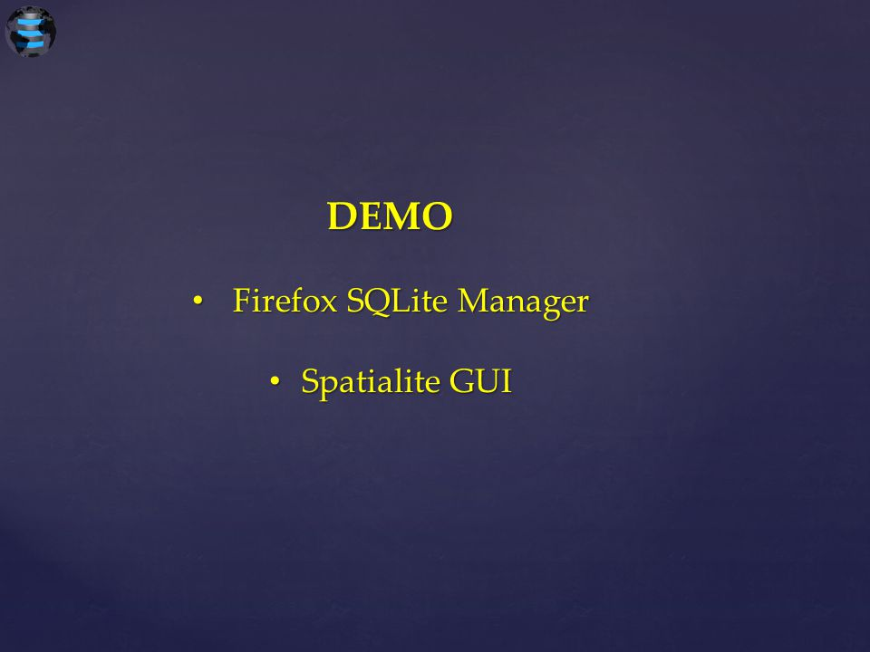 DEMO Firefox SQLite Manager Firefox SQLite Manager Spatialite GUI Spatialite GUI