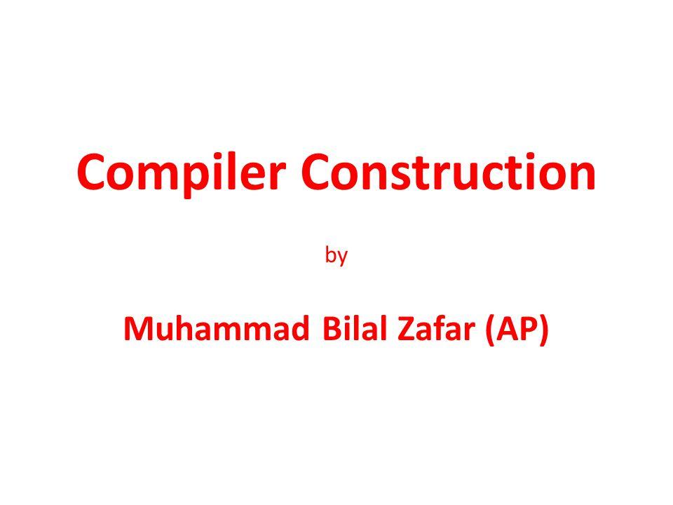 Compiler Construction by Muhammad Bilal Zafar (AP)