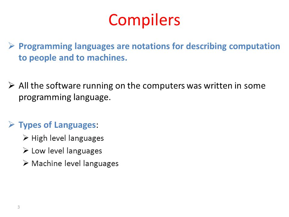 Compilers.. A program must be translated into a form in which it can be executed by a computer.