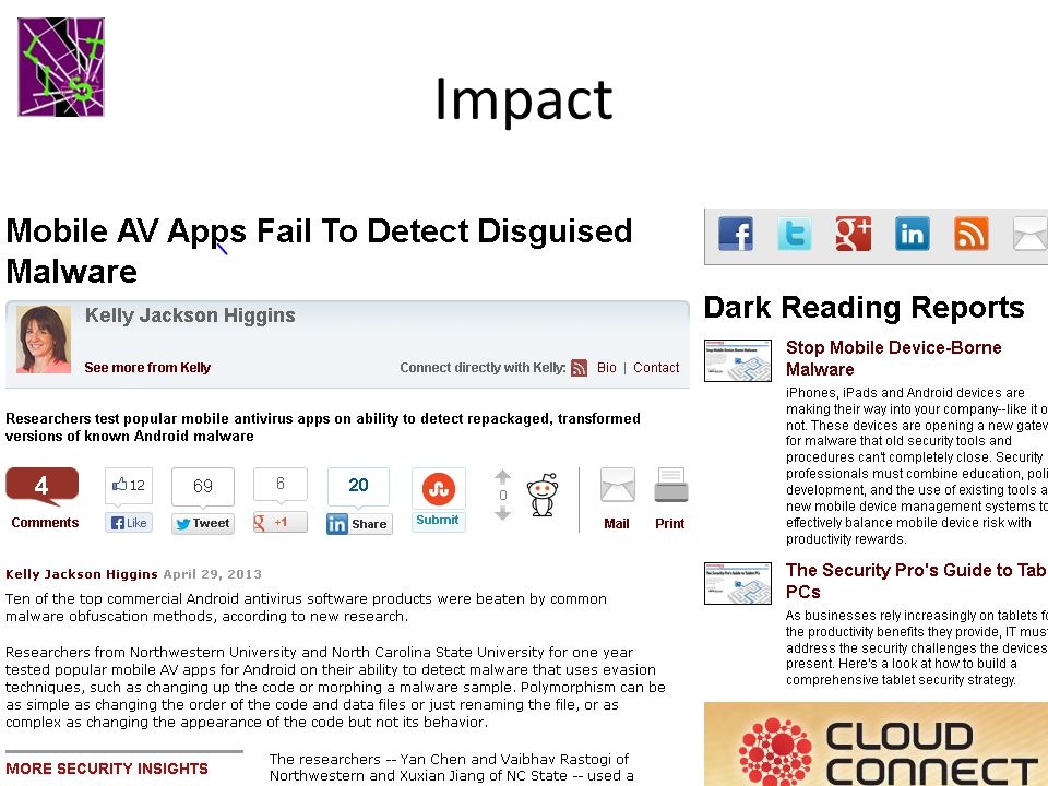 Impact The focus of a Dark Reading article on April 29 Contacted by Lookout Director of Security Engineering regarding transformation samples and tools on May 2 nd Contacted by McAfee Lab and TechNewsDaily this week … 14