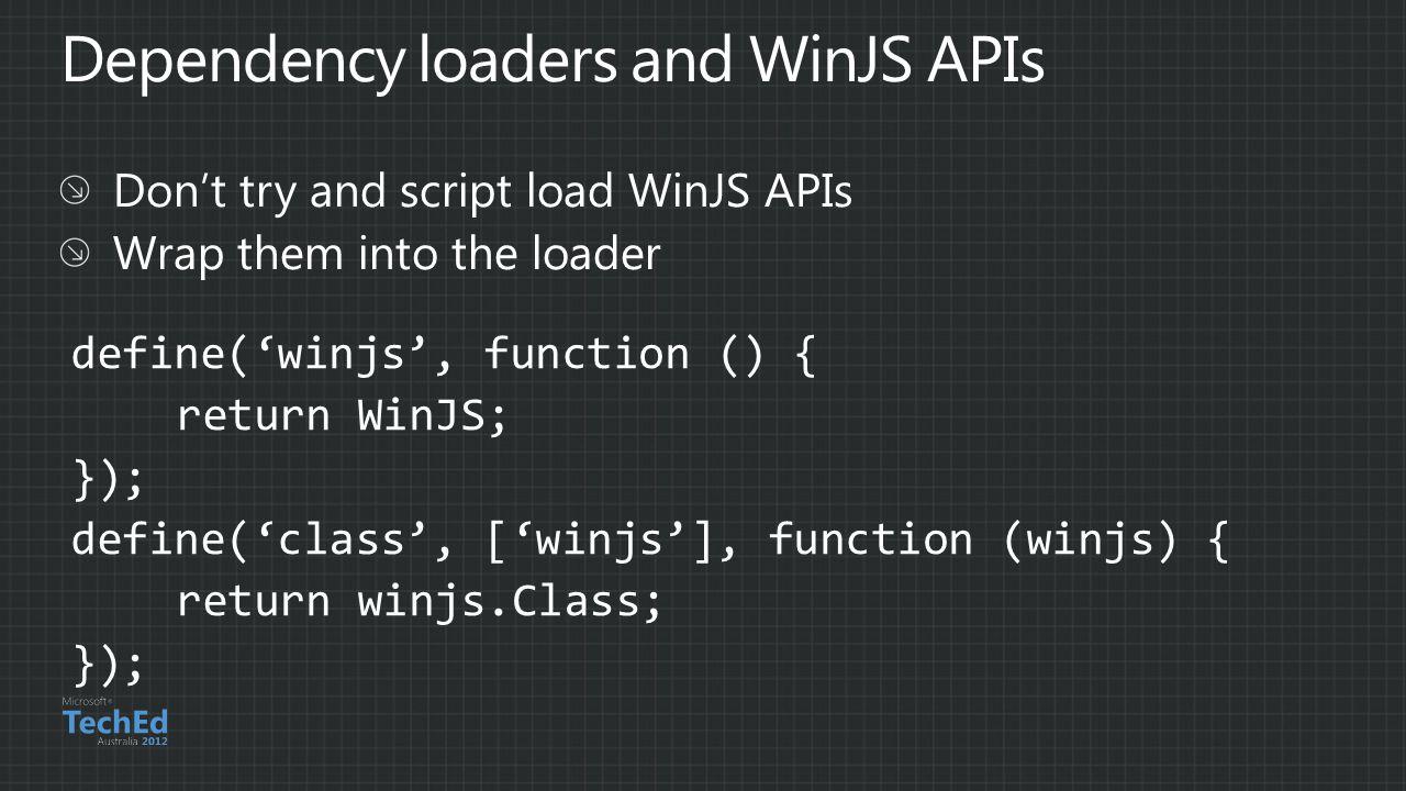 define('winjs', function () { return WinJS; }); define('class', ['winjs'], function (winjs) { return winjs.Class; });