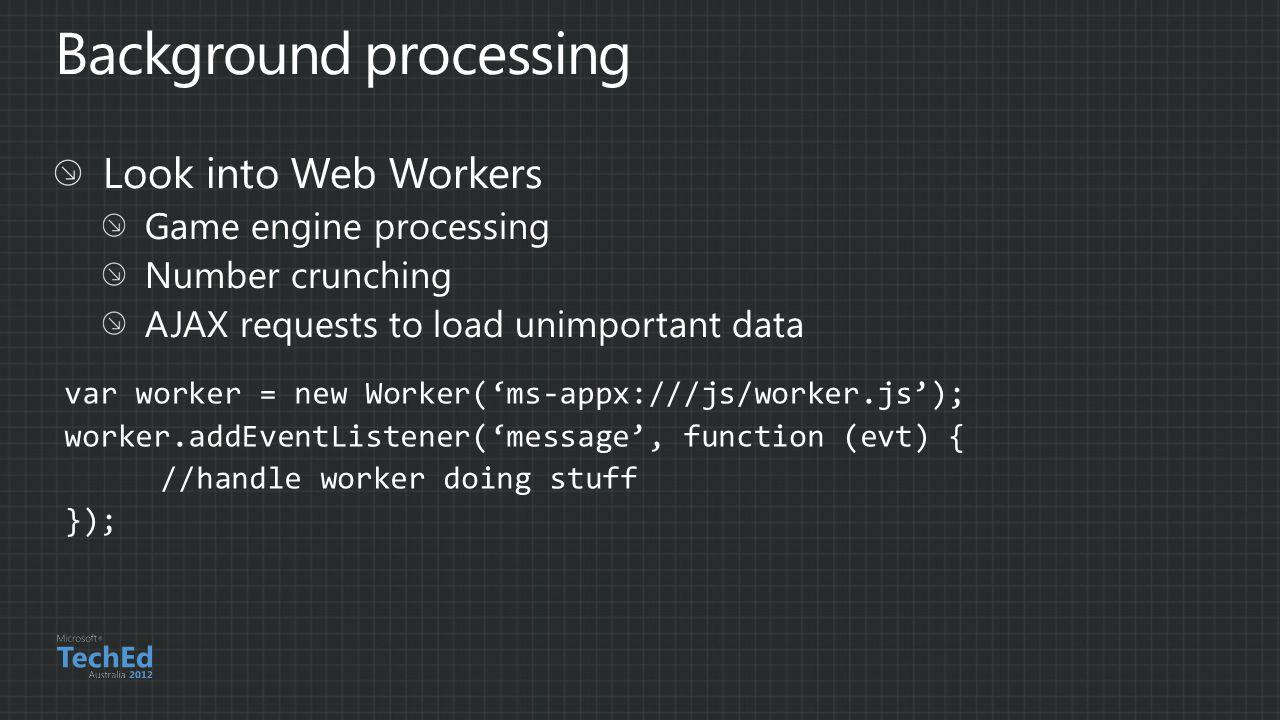 var worker = new Worker('ms-appx:///js/worker.js'); worker.addEventListener('message', function (evt) { //handle worker doing stuff });
