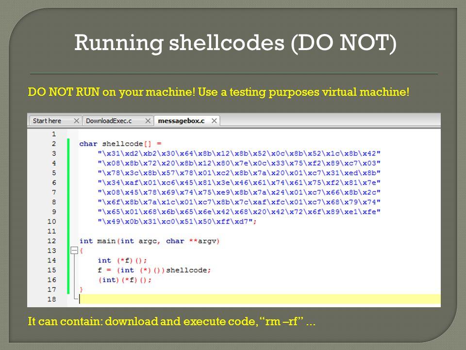 Running shellcodes (DO NOT) DO NOT RUN on your machine.