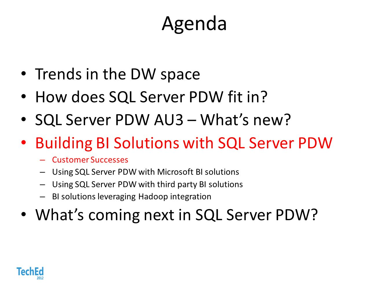 Agenda Trends in the DW space How does SQL Server PDW fit in? SQL Server PDW AU3 – What's new? Building BI Solutions with SQL Server PDW – Customer Su