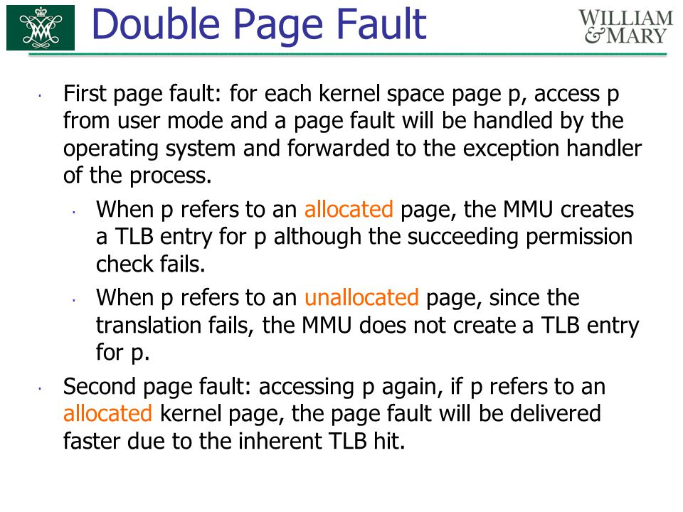 Double Page Fault  First page fault: for each kernel space page p, access p from user mode and a page fault will be handled by the operating system a