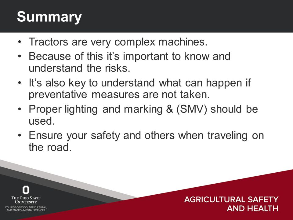 Summary Tractors are very complex machines.