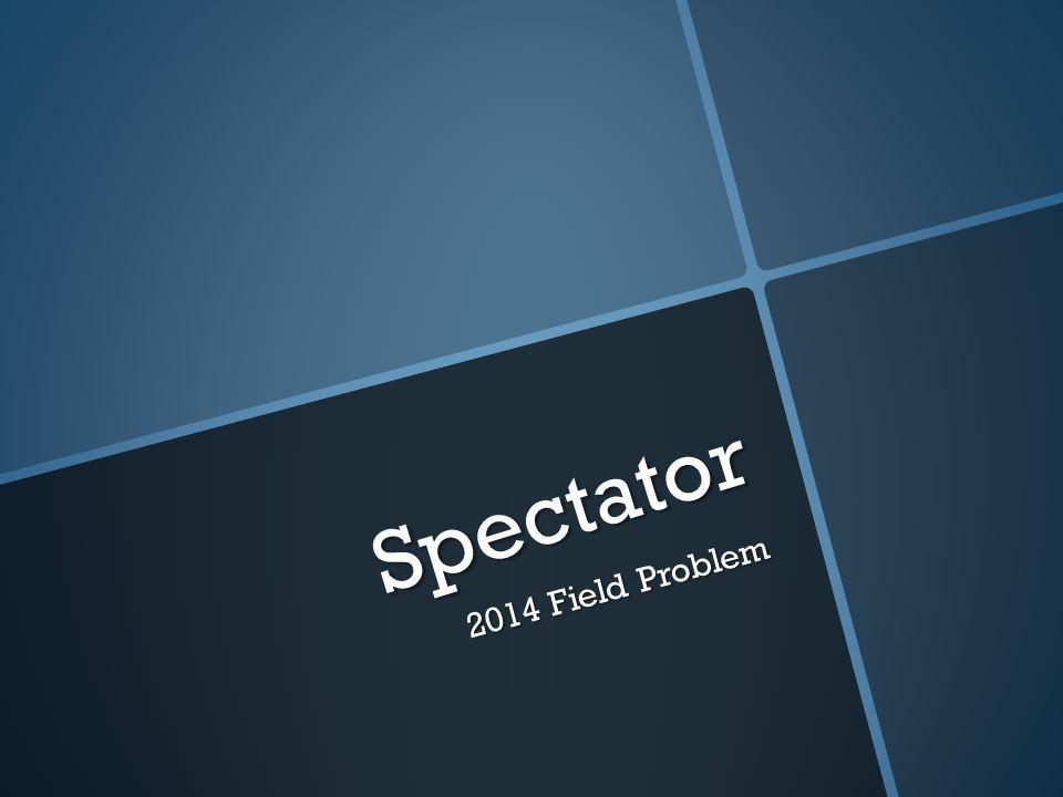 Spectator 2014 Field Problem