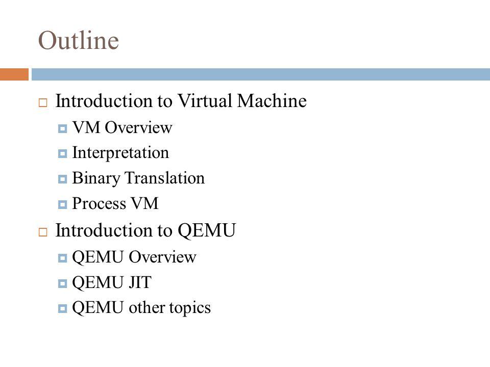 VM Overview QEMU User-modeQEMU System-mode
