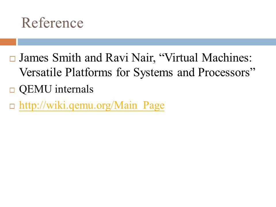 QEMU JIT – Memory load emulation SoftMMU  Translate the guest physical address to host virtual address.