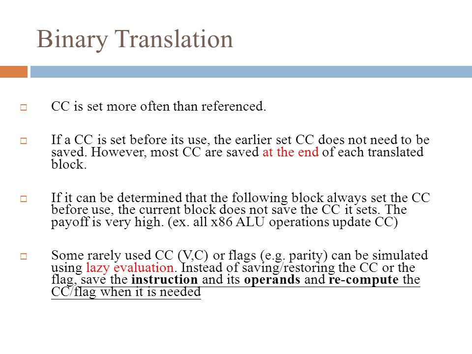 Binary Translation  CC is set more often than referenced.